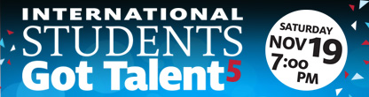 International Students Got Talent 5: Saturday Nov. 19, 7 p.m.
